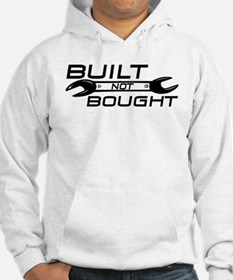 Built Not Bought Hoodie