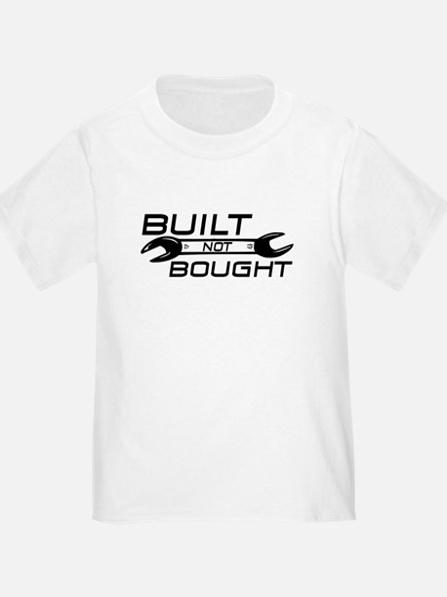 Built Not Bought T