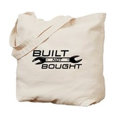 Built Not Bought Tote Bag