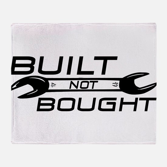 Built Not Bought Throw Blanket