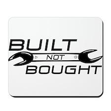 Built Not Bought Mousepad