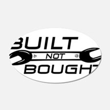 Built Not Bought Wall Decal