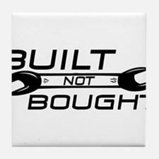 Built Not Bought Tile Coaster