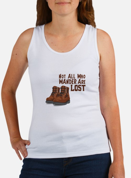 Not All Who Wander Are Lost Tank Top