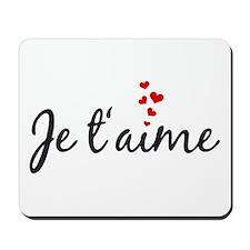 Je taime, I love you, French word art Mousepad