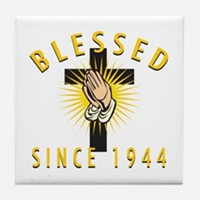 Blessed Since 1944 Tile Coaster