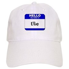 hello my name is elle Baseball Cap