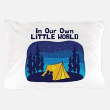 In Our Own Little World Pillow Case