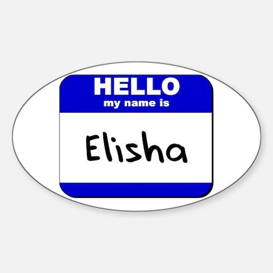 hello my name is elisha Oval Decal