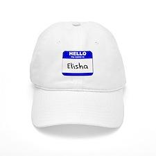 hello my name is elisha Baseball Cap