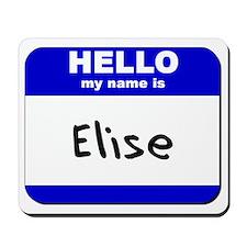 hello my name is elise  Mousepad