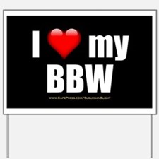 """Love My BBW"" Yard Sign"