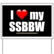 """Love My SSBBW"" Yard Sign"