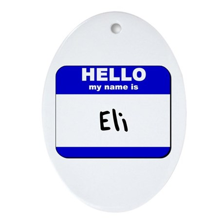 hello my name is eli Oval Ornament