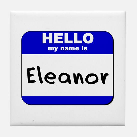 hello my name is eleanor  Tile Coaster