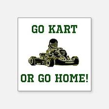 GO KART OR GO HOME! Sticker