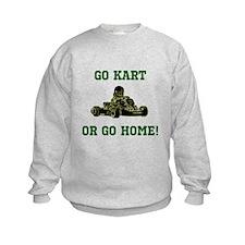 GO KART OR GO HOME! Sweatshirt
