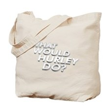 What would Hurley do? Tote Bag