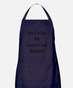 Here Is A Man Who Loves To Coach Bask Apron (dark)
