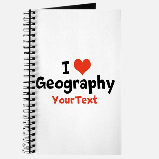 Customize I Love Geography Journal
