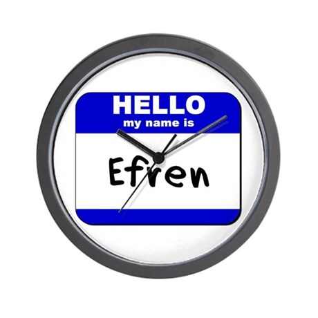 hello my name is efren Wall Clock