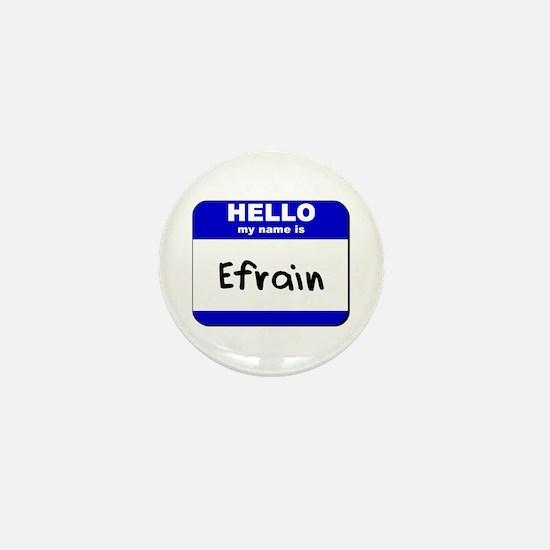 hello my name is efrain Mini Button