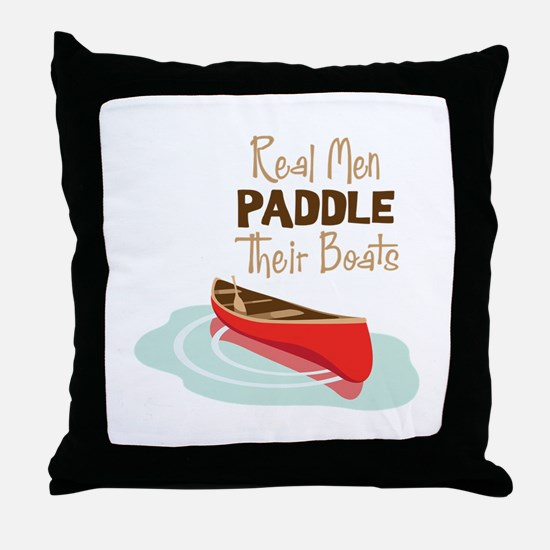 Real Men PADDLE Their boats Throw Pillow
