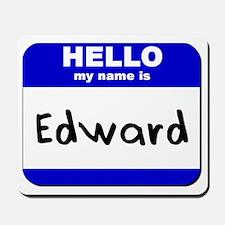 hello my name is edward  Mousepad