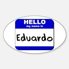 hello my name is eduardo Oval Decal