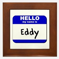 hello my name is eddy  Framed Tile