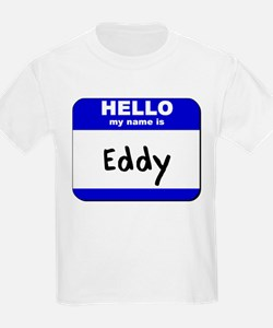 hello my name is eddy T-Shirt