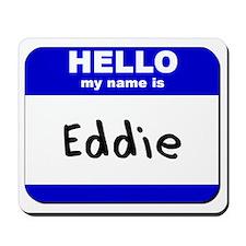 hello my name is eddie  Mousepad