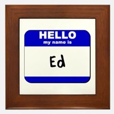 hello my name is ed  Framed Tile