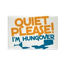 QUIET PLEASE! I'm hungover with g Rectangle Magnet