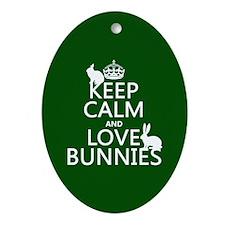 Keep Calm and Love Bunnies Ornament (Oval)