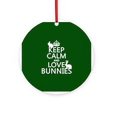 Keep Calm and Love Bunnies Ornament (Round)