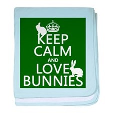 Keep Calm and Love Bunnies baby blanket