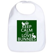 Keep Calm and Love Bunnies Bib