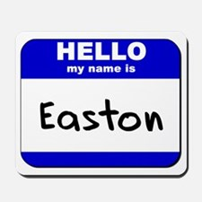 hello my name is easton  Mousepad