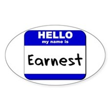 hello my name is earnest Oval Decal