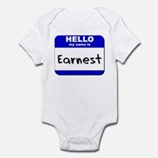 hello my name is earnest  Infant Bodysuit