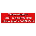 determination Bumper Sticker