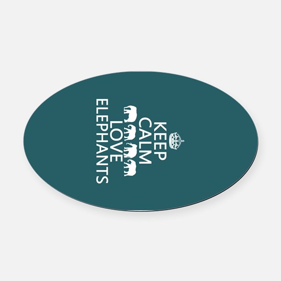 Keep Calm and Love Elephants Oval Car Magnet