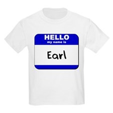 hello my name is earl T-Shirt