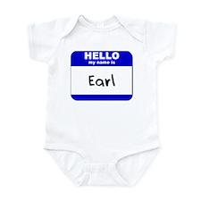 hello my name is earl  Infant Bodysuit