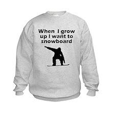 I Want To Snowboard Sweatshirt