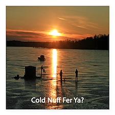"Cold Nuff Fer Ya? Square Car Magnet 3"" x 3"""