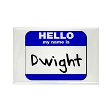 hello my name is dwight Rectangle Magnet