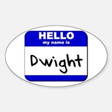 hello my name is dwight Oval Decal
