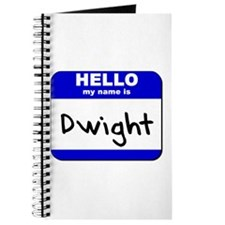 hello my name is dwight Journal